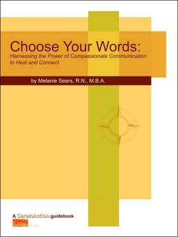 Choose Your Words: Compassionate Communication