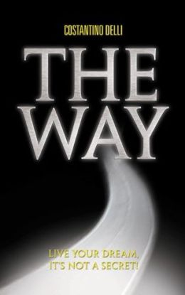 The Way: Live Your Dream, It's Not a Secret!