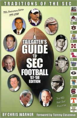 A Tailgater's Guide to SEC Football '07-'08 Edition