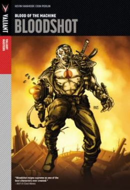 Valiant Masters: Bloodshot, Volume 1: Blood of the Machine