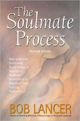 Soulmate Process: How to Release Blocks and Direct Energy to Manifest a Soulmate Relationship or Transform Your Existing Relationship