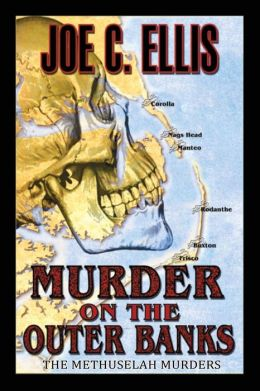 Murder on the Outer Banks: The Methuselah Murders