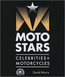 Motostars: Celebrities & Motorcycles