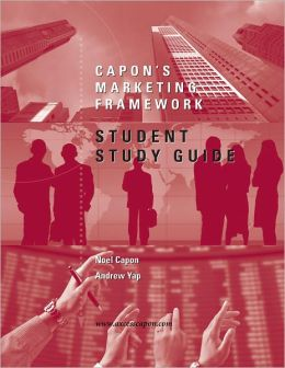 Student Study Guide for Capon's Marketing Framework