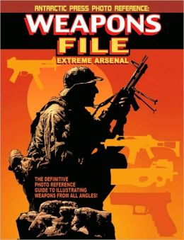 Weapons File: Extreme Arsenal Supersized #1