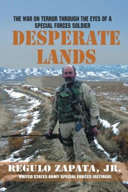 Desperate Lands: The War on Terror Through the Eyes of a Special Forces Soldier