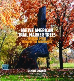 Native American Trail Marker Trees: Marking Paths Through the Wilderness