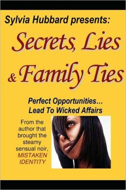 Secrets, Lies & Family Ties