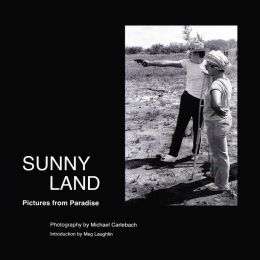 Sunny Land: Pictures from Paradise
