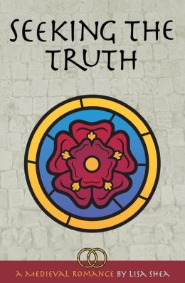 Seeking the Truth - A Medieval Romance