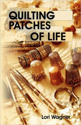 Quilting Patches Of Life