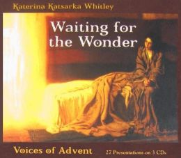 Waiting for the Wonder: Voices of Advent (Unabridged Audio Book)