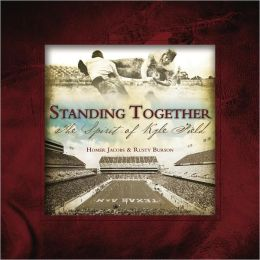 Standing Together: The Spirit of Kyle Field