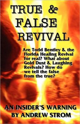 True & False Revival.. An Insider's Warning.. Todd Bentley, Rick Joyner, Patricia King, Ihop, Gold Dust & Laughing Revivals. How Do We Tell False Fire From The True?