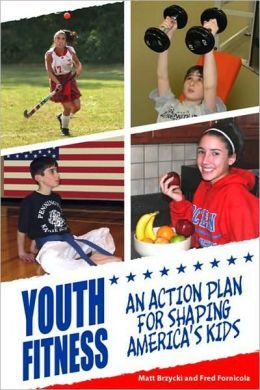 Youth Fitness: An Action Plan for Shaping America's Kids