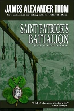 St. Patrick's Battalion: A Novel of the Mexican-American War