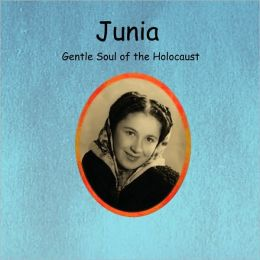 Junia Gentle Soul of the Holocaust