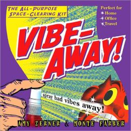 Vibe-Away!: The All-Purpose Space-Clearing Kit