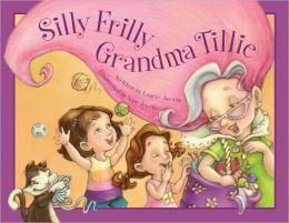 Silly Frilly Grandma Tillie