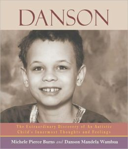 Danson: The Extraordinary Discovery of an Autistic Child's Innermost Thoughts and Feelings
