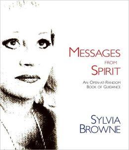 Messages from Spirit: An Open-At-Random Book of Guidance