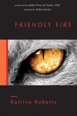 Friendly Fire: Poems
