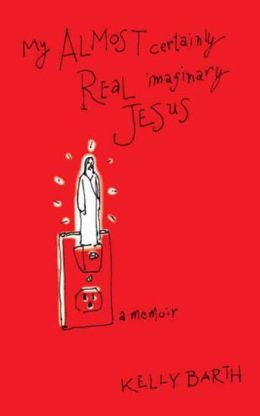 My Almost Certainly Real Imaginary Jesus