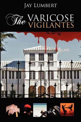 The Varicose Vigilantes