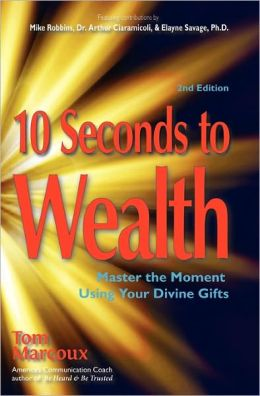 10 Seconds to Wealth: Master the Moment Using Your Divine Gifts