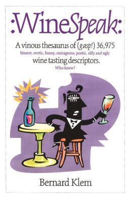 WineSpeak: A Vinous Thesaurus of (Gasp!) 36,975 Wine Tasting Descriptors