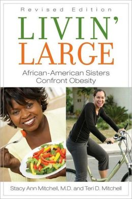 Livin' Large: African American Sisters Confront Obesity