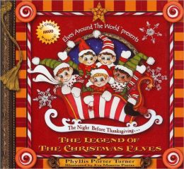 The Night Before Thanksgiving...The Legend of The Christmas Elves: The Official Kickoff of the Holiday Season (Keepsake Book with Music CD Gift Set)
