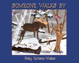 Someone Walks By: Wonders of Winter Wildlife