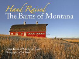 Hand Raised: The Barns of Montana