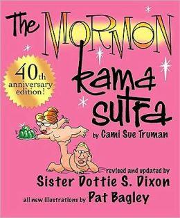 Mormon Kama Sutra: 40th Anniversary Edition