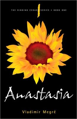 Anastasia: Book 1 of the Ringing Cedars Series
