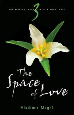 Space of Love: Book 3 of the Ringing Cedars Series