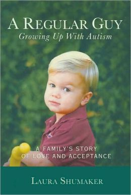 A Regular Guy Growing up with Autism: A Family's Story of Love and Acceptance