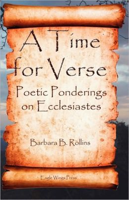 A Time For Verse - Poetic Ponderings On Ecclesiastes
