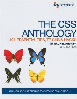 The CSS Anthology: 101 Essential Tips, Tricks and Hacks
