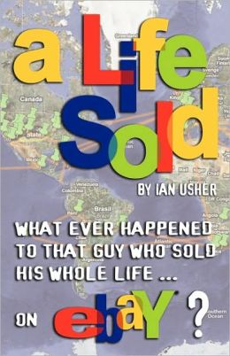 A Life Sold - What Ever Happened To That Guy Who Sold His Whole Life On Ebay?