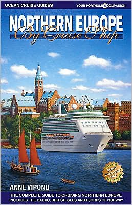 Northern Europe by Cruise Ship: The Complete Guide to Cruising Northern Europe