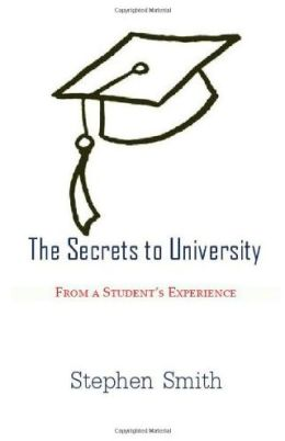 The Secrets to University: From a Student's Experience