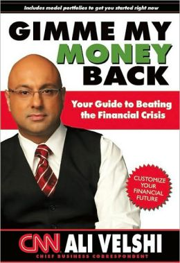 Gimme My Money Back: Your Guide to Beating the Financial Crisis