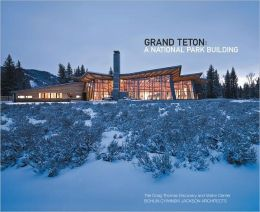 Grand Teton: A National Park Building