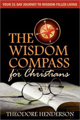 The Wisdom Compass for Christians: Your 31-Day Journey to Wisdom-Filled Living