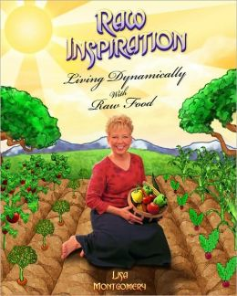 Raw Inspiration: Living Dynamically with Raw Food