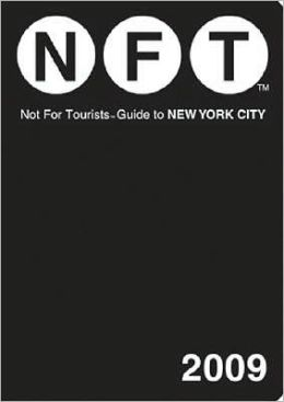 Not for Tourists Guide to New York City 2009