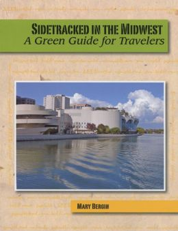 Sidetracked in the Midwest: A Green Guide for Travelers