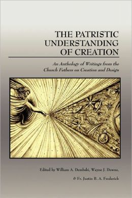 The Patristic Understanding Of Creation